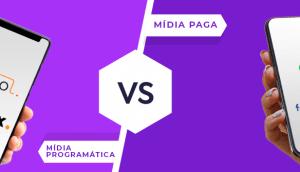 Qual a diferença entre Mídia Paga e Mídia Programática?
